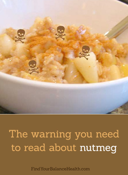 A very serious warning about nutmeg | Find Your Balance with