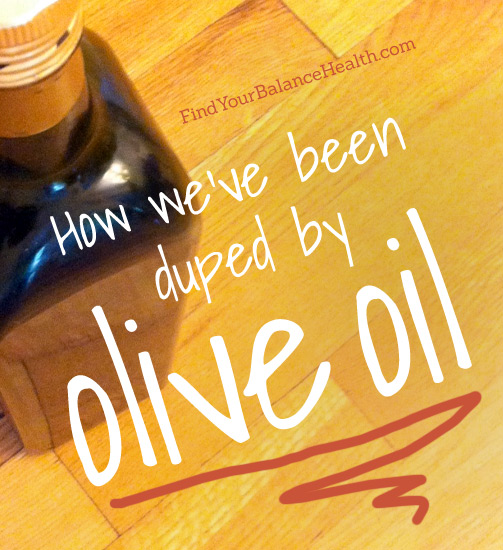 How we've been duped by olive oil