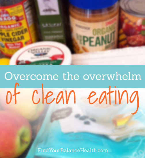 Overcome the overwhelm of clean eating