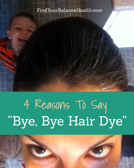 4 reasons to say bye bye hair dye