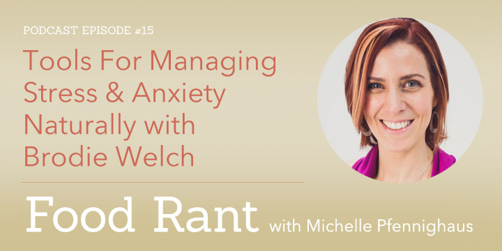 Managing Stress & Anxiety Naturally with Brodie Welch