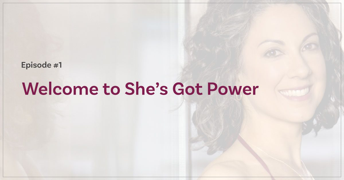She's Got Power Podcast Episode #1