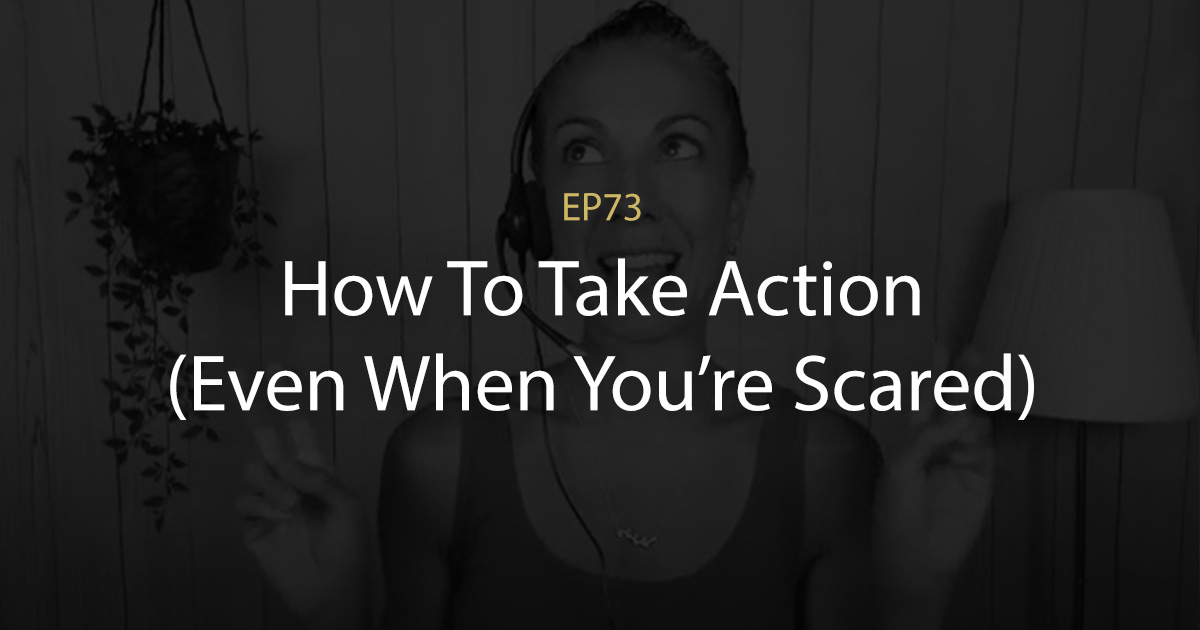ep 73 how to take action
