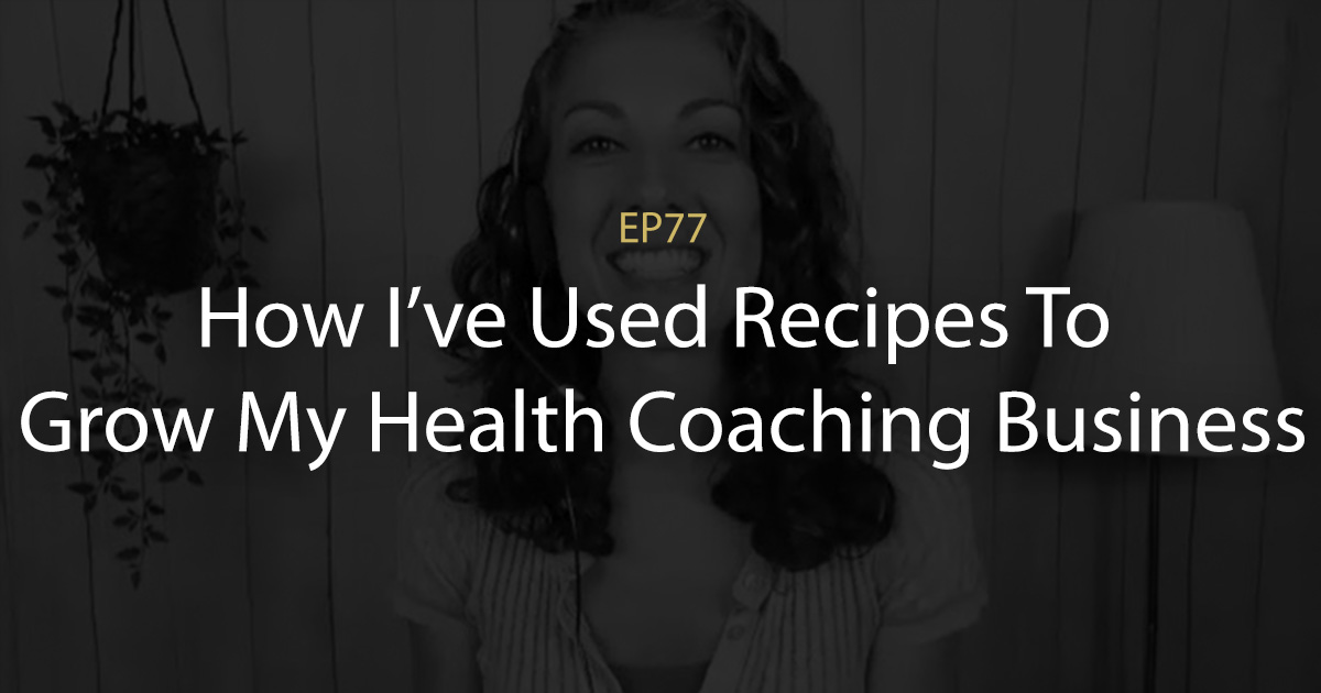 use recipes to grow health coaching business