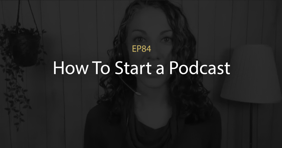 ep 84 how to start a podcast