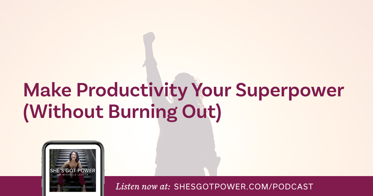 #53: Make Productivity Your Superpower (Without Burning Out)